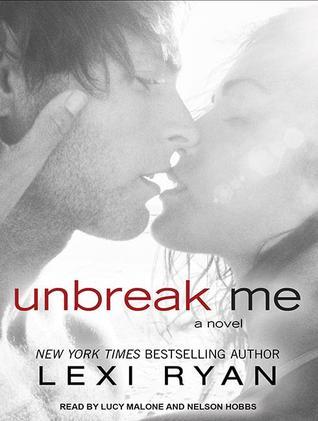 Unbreak Me (New Hope #1) - Lexi Ryan