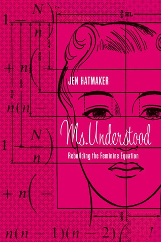 Ms. Understood: Rebuilding the Feminine Equation