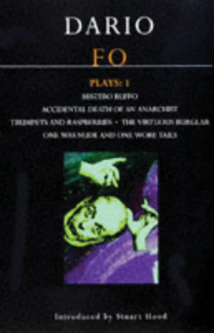 Plays 1: Mistero Buffo / Accidental Death of an Anarchist / Trumpets and Raspberries / The Virtuous Burglar / One Was Nude and One Wore Tails  by  Dario Fo