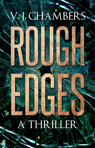 Mystery Review: 'Rough Edges' by V J Chambers
