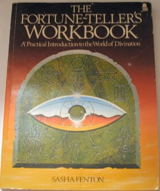 Fortune Tellers Workbook: A Practical Introduction to the World of Divination  by  Sasha Fenton