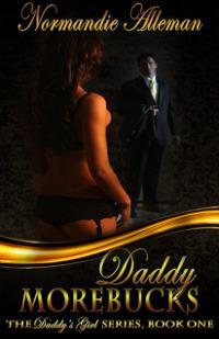 Daddy Morebucks (Daddy's Girls, #1)