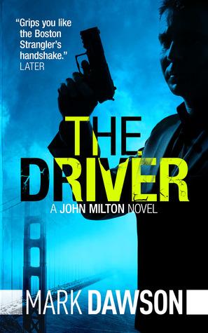 The Driver - [John Milton  03] - MARK DAWSON