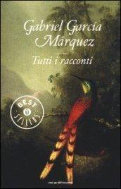 Tutti i racconti di Gabriel García Márquez