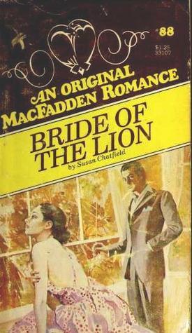 Bride of the Lion (MacFadden Romance, #88)  by  Susan Chatfield