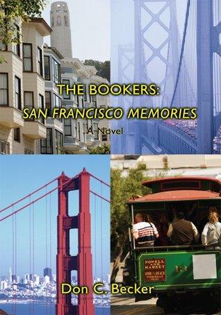 The Bookers:  San Francisco Memories: A Novel Don Becker