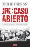 JFK: Caso Abierto. La historia secreta del asesinato de Kennedy
