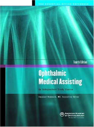 Ophthalmic Medical Assisting : An Independent Study Course Emanuel Newmark
