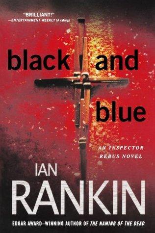 Black and Blue: An Inspector Rebus Mystery (Inspector Rebus Novels) Ian Rankin