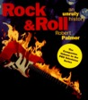 Rock & Roll: An Unruly History
