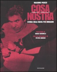Cosa Nostra: Storia della mafia per immagini Massimo Picozzi