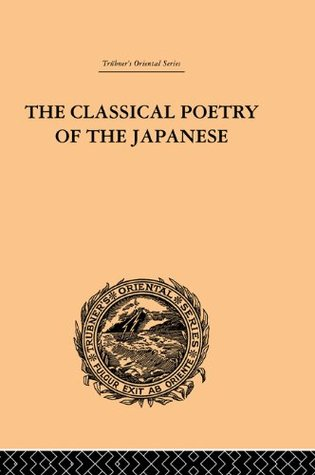 The Classical Poetry of the Japanese (Trubners Oriental Series)  by  Basil Hall Chamberlain