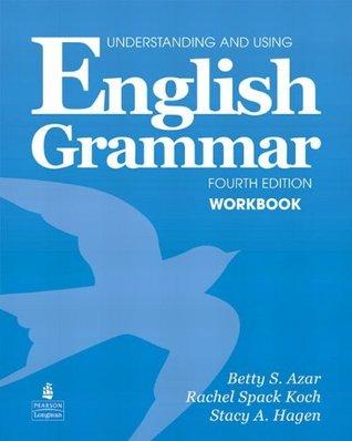 Azar Grammar Series Understanding and Using English Grammar. Edition Workbook Betty Schrampfer Azar