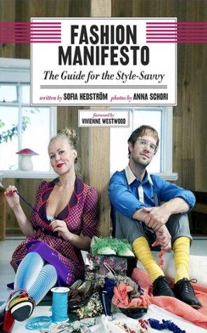 Fashion Manifesto by Sofia Hedstrxf6m