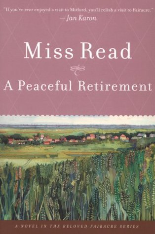 A Peaceful Retirement (Chronicles of Fairacre #20)  by  Miss Read