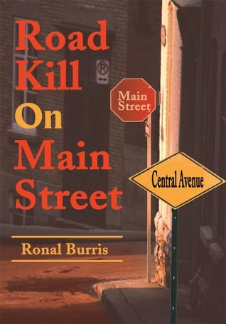 Road Kill On Main Street  by  Ronal S. Burris Jr.