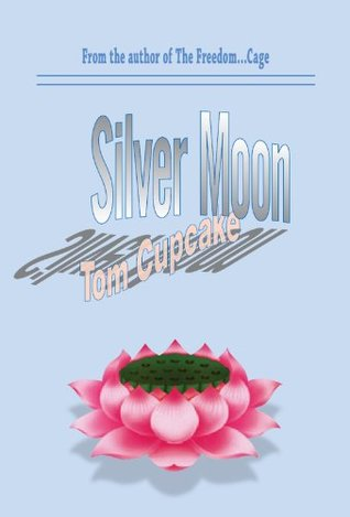 Silver Moon, Tom Cupcake  by  Luong Ung-Lai