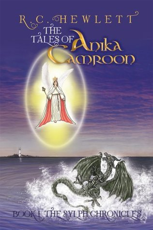 The Tales Of Anika Camroon : Book I  The Sylph Chronicles R.C. Hewlett