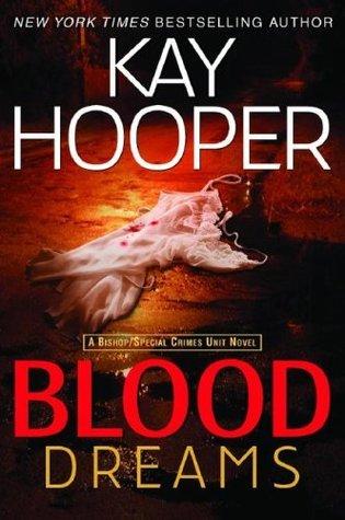 Blood Dreams: A Bishop/Special Crimes Unit Novel (Bishop/Special Crimes Unit Novels)  by  Kay Hooper