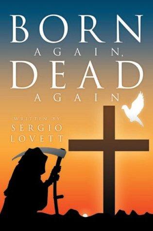 Born Again, Dead Again Sergio Lovett