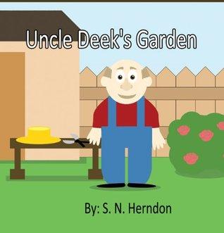 Uncle Deeks Garden  by  S.N. Herndon