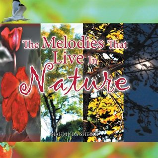 The Melodies That Live In Nature  by  Mahmuda Sheikh