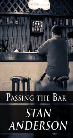 Passing the Bar  by  Stan Anderson