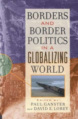 Borders and Border Politics in a Globalizing World (The World Beat Series)  by  Paul Ganster
