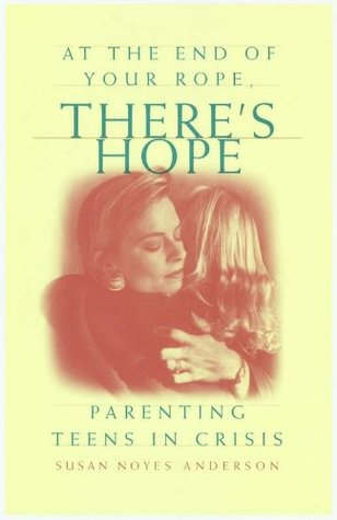 At the End of Your Rope, Theres Hope  by  Susan Noyes Anderson