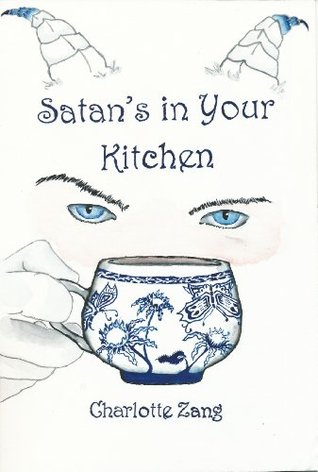 Satans In Your Kitchen  by  Charlotte Zang