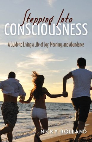 Stepping Into Consciousness by Nicky Rolland