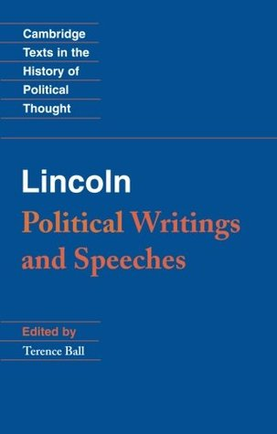 Lincoln: Political Writings and Speeches  by  Terence Ball