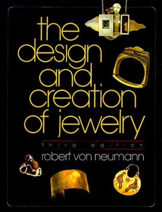 Design and Creation of Jewelry Robert Von Neumann