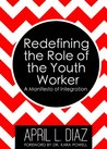 Redefining the Role of the Youth Worker: A Manifesto of Integration