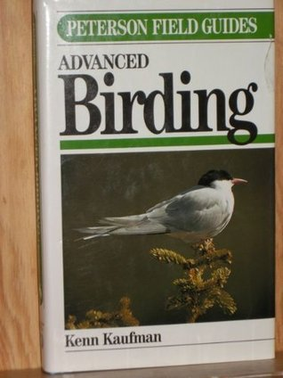 ADVANCED BIRDING - Peterson Field Guide Series Kenn Kaufman