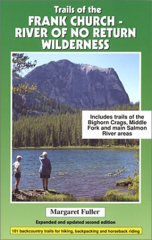 Trails of the Frank Church: River of No Return Wilderness  by  Margaret Fuller