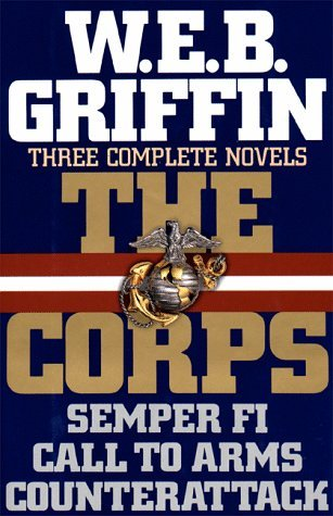 The Corps:  Three Complete Novels W.E.B. Griffin