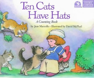 Ten Cats Have Hats: A Counting Book  by  Jean Marzollo
