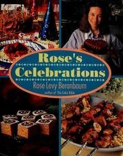 Roses Celebrations  by  Rose Levy Beranbaum