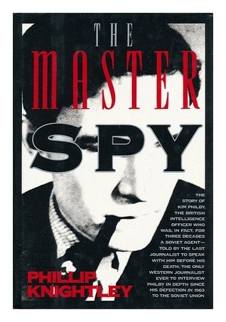 The Master Spy: The Story of Kim Philby Phillip Knightley