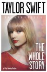 Taylor Swift: The Whole Story