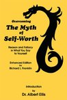 Overcoming the Myth of Self-Worth: Reason and Fallacy in What You Say to Yourself