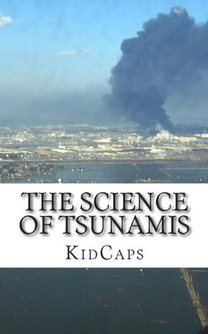 The Science of Tsunamis: Understanding Weather Just for Kids!  by  KidCaps