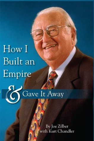How I Built an Empire and Gave It Away  by  Joe Zilber