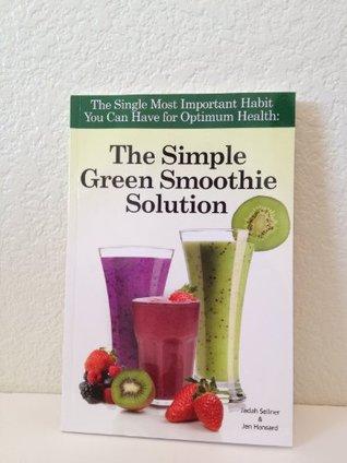 The Simple Green Smoothie Solution Jadah Sellner & Jen Hansard