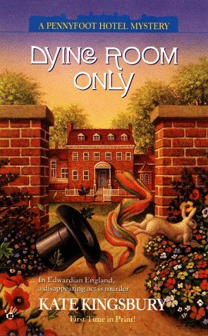 Dying Room Only (Pennyfoot Hotel Mystery, #11)  by  Kate Kingsbury