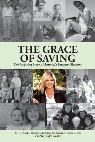 The Grace of Saving: The Inspiring Story of Americas Smartest Shopper Teri Gault