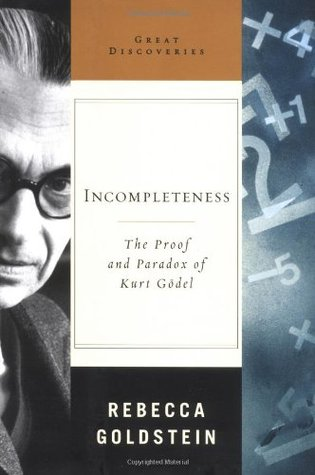 Incompleteness: The Proof and Paradox of Kurt Godel