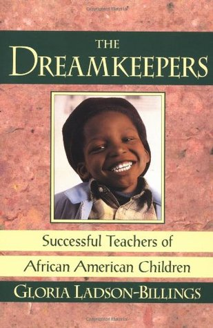 A review of the dreamkeepers successful teachers of african american children a book by gloria ladso