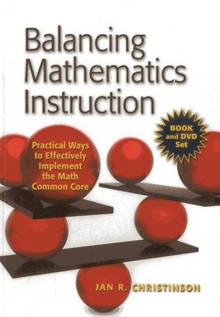 Balancing Mathematics Instruction: Practical Ways to Effectively Implement the Math Common Core